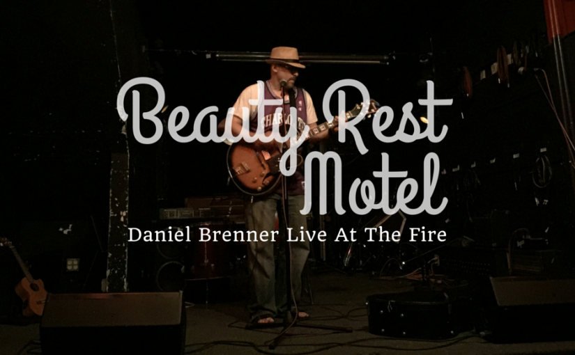 Daniel Brenner – Beauty Rest Motel (Live At The Fire)